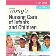 Wong's Nursing Care of Infants and Children Study Guide by Hockenberry, Marilyn J., Ph.D., RN, 9780323222426