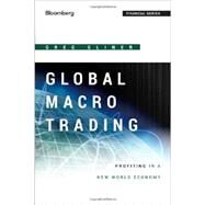 Global Macro Trading : Profiting in a New World Economy by Gliner, Greg, 9781118362426