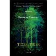 Tiger, Tiger A Memoir by Fragoso, Margaux, 9781250002426
