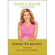 Where We Belong by Kotb, Hoda, 9781476752426
