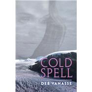 Cold Spell by Vanasse, Deb, 9781602232426