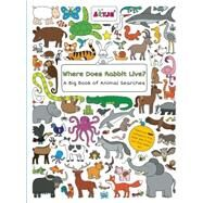Where Does Rabbit Live? A Big Book of Animal Searches by Versteeg, Lizelot, 9781605372426