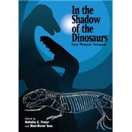 In the Shadow of the Dinosaurs : Early Mesozoic Tetrapods by Edited by Nicholas C. Fraser, Hans-Dieter Sues, 9780521452427