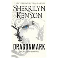 Dragonmark A Dark-Hunter Novel by Kenyon, Sherrilyn, 9781250092427