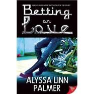 Betting on Love by Palmer, Alyssa Linn, 9781626392427