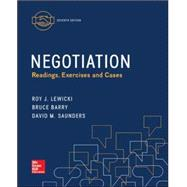 Negotiation: Readings, Exercises, and Cases, 7th Edition by Lewicki, Roy;   Barry, Bruce;   Saunders, David, 9780077862428