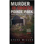 Murder in Grosse Pointe Park Privilege, Adultery, and the Killing of Jane Bashara by Miller, Steve, 9780425272428