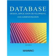 Database Design, Application Development, and Administration by Mannino, Michael, 9780983332428