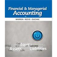 Financial & Managerial Accounting by Warren, Carl S.; Reeve, James M.; Duchac, Jonathan, 9781133952428