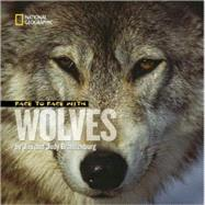 Face to Face With Wolves by BRANDENBURG, JIMBRANDENBURG, JUDY, 9781426302428