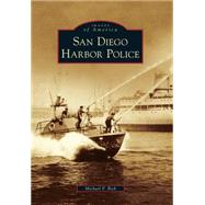 San Diego Harbor Police by Rich, Michael P., 9781467132428