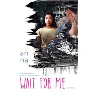 Wait for Me by Na, An, 9781481442428