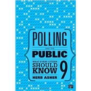 Polling and the Public by Asher, Herbert, 9781506352428