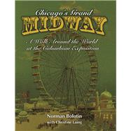Chicago's Grand Midway by Bolotin, Norman, 9780252082429