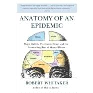 Anatomy of an Epidemic by Whitaker, Robert, 9780307452429