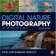 Digital Nature Photography: The Art and the Science by Gerlach; John, 9780415742429