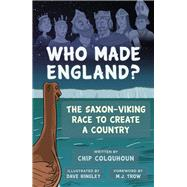 Who Made England? by Colquhoun, Chip; Hingley, Dave; Trow, M. J, 9780750982429