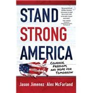Stand Strong America by Mcfarland, Alex; Jimenez, Jason, 9781424552429