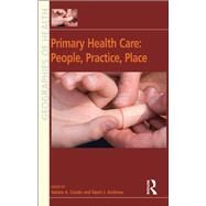 Primary Health Care: People, Practice, Place by Crooks,Valorie A., 9781138262430