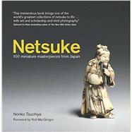 Netsuke: 100 Miniature Masterpieces from Japan by Tsuchiya, Noriko; Rutherston, Max (CON), 9781468312430