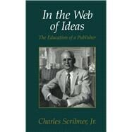 In the Web of Ideas by Scribner, Charles, 9781501112430