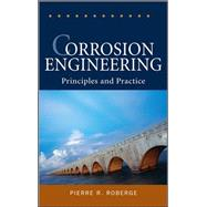 Corrosion Engineering Principles and Practice by Roberge, Pierre, 9780071482431