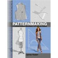 Patternmaking : A Comprehensive Reference for Fashion Design by Rosen, Sylvia, 9780130262431