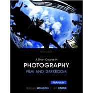 Short Course in Photography, A, 9/e by Stone; London, 9780205982431