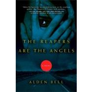 The Reapers Are the Angels A Novel by Bell, Alden, 9780805092431