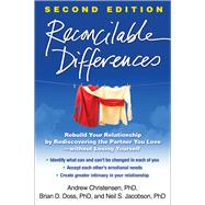 Reconcilable Differences, Second Edition Rebuild Your Relationship by Rediscovering the Partner You Love--without Losing Yourself by Christensen, Andrew; Doss, Brian D.; Jacobson, Neil S., 9781462502431