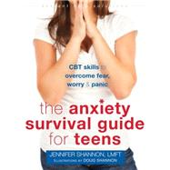 The Anxiety Survival Guide for Teens by Shannon, Jennifer; Shannon, Doug, 9781626252431