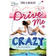 Drive Me Crazy by McVoy, Terra Elan, 9780062322432