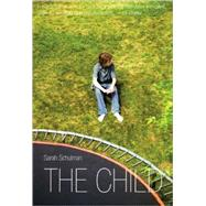 The Child by Schulman, Sarah, 9781551522432
