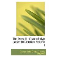 The Pursuit of Knowledge Under Difficulties by Lillie Craik, Francis Wayland George, 9780554752433