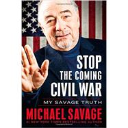 Stop the Coming Civil War by Savage, Michael, 9781455582433