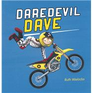 Daredevil Dave by Wielockx, Ruth, 9781605372433
