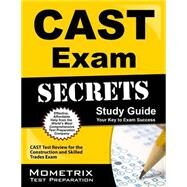 CAST Exam Secrets Study Guide : CAST Test Review for the Construction and Skilled Trades Exam by Cast Exam Secrets, 9781609712433