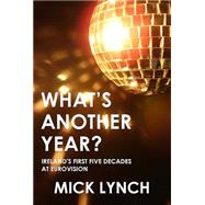 What's Another Year by Lynch, Mick, 9781910742433