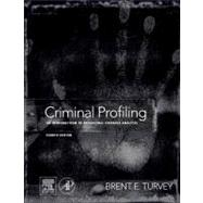Criminal Profiling: An Introduction to Behavioral Evidence Analysis by Turvey, Brent E., 9780123852434