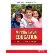 Introduction to Middle Level Education, Third Edition by Sara Davis Powell, 9780133752434