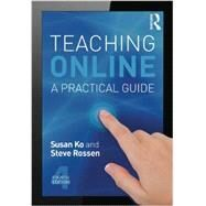 Teaching Online: A Practical Guide by Ko; Susan, 9780415832434