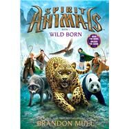 Spirit Animals: Book 1: Wild Born by Unknown, 9780545522434