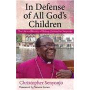 In Defense of All God�s Children by Senyonjo, Christopher; Jones, Serene, 9780819232434