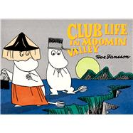 Club Life in Moominvalley by Jansson, Tove, 9781770462434