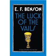The Luck of the Vails by Benson, E. F., 9780099572435