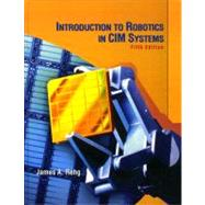 Introduction to Robotics in Cim Systems by Rehg, James A., 9780130602435
