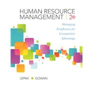 HUMAN RESOURCE MANAGEMENT, Managing Employees for Competitive Advantage, second edition by David Lepak, 9780983332435