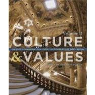 Culture and Values : A Survey of the Humanities, Volume II by Cunningham, Lawrence S.; Reich, John J.; Fichner-Rathus, Lois, 9781133952435