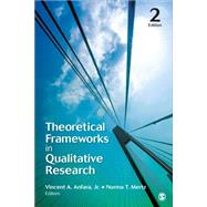 Theoretical Frameworks in Qualitative Research by Anfara, Vincent A., Jr.; Mertz, Norma T., 9781452282435