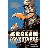 The Crogan Adventures by Schweizer, Chris, 9781620102435
